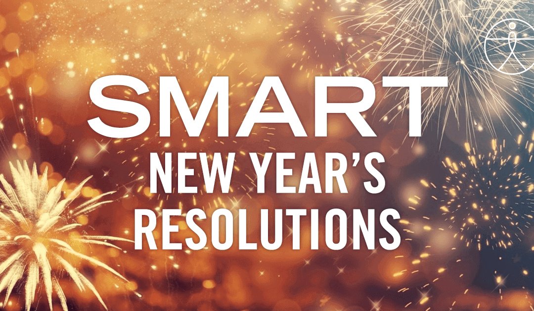 Set SMART Expectations for 2021 New Year's Resolutions
